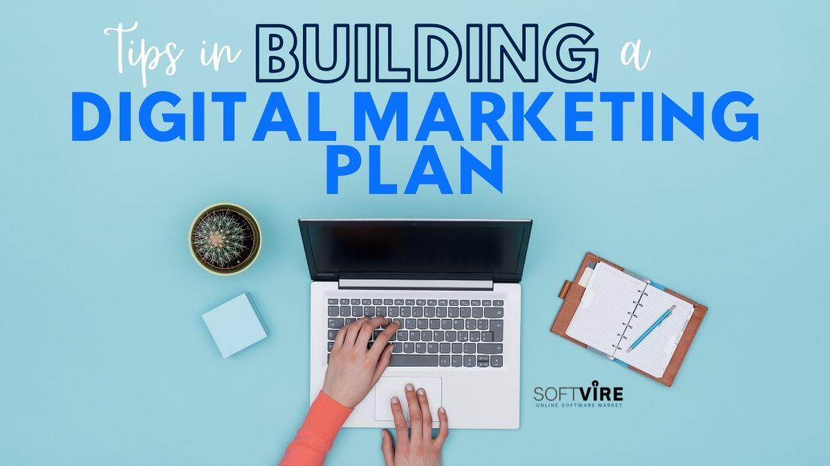 Tips In Building A Digital Marketing Plan
